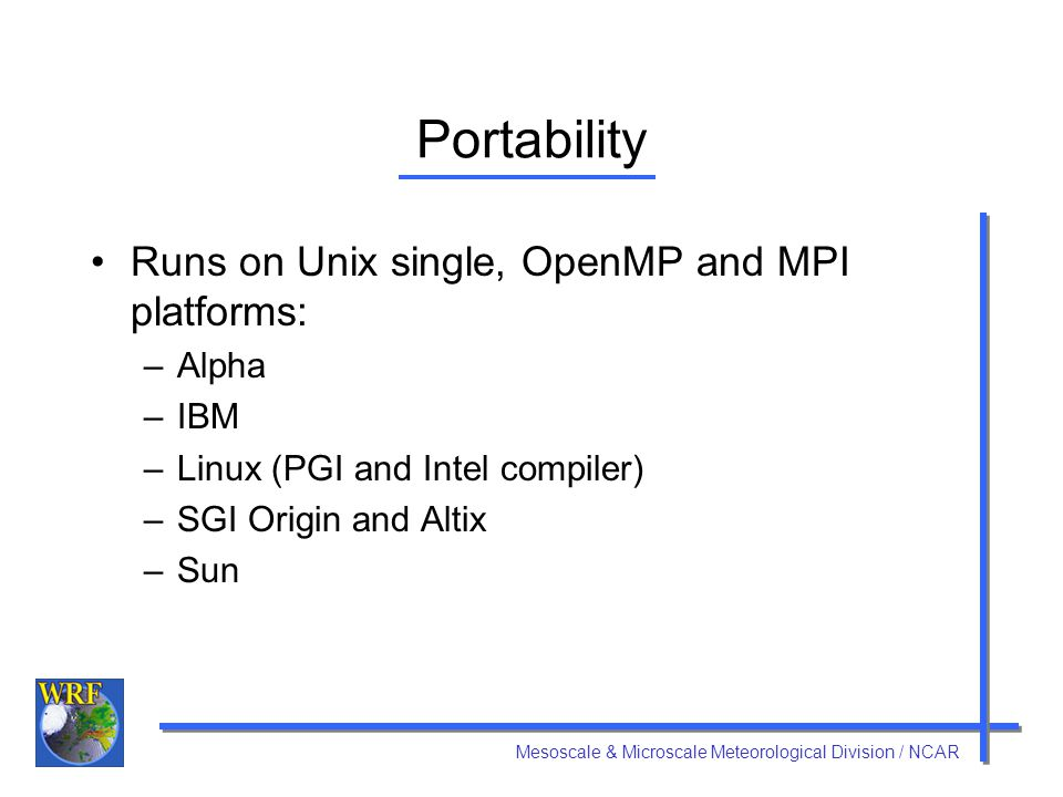 Portability Runs on Unix single, OpenMP and MPI platforms: Alpha IBM