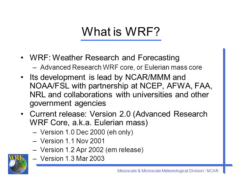 What is WRF WRF: Weather Research and Forecasting