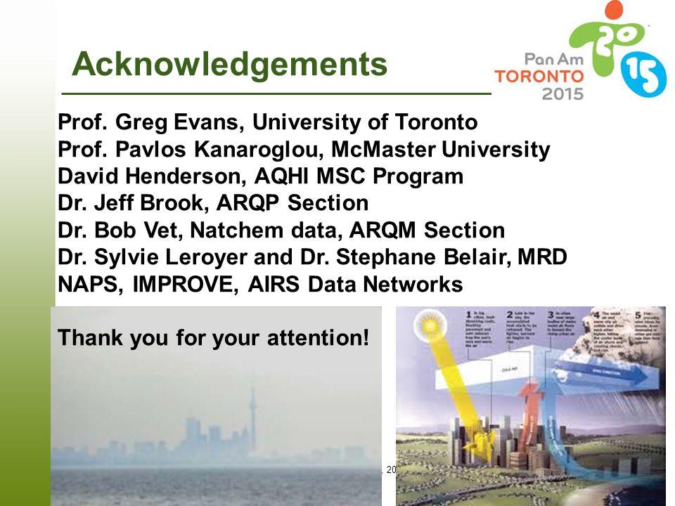 Acknowledgements Prof. Greg Evans, University of Toronto