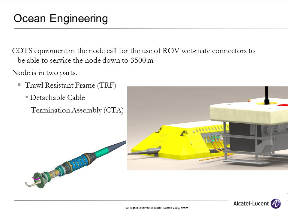 Ocean Engineering COTS equipment in the node call for the use of ROV wet-mate connectors to be able to service the node down to 3500 m.