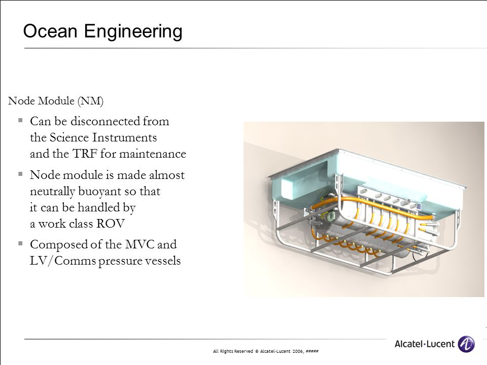 Ocean Engineering Node Module (NM) Can be disconnected from the Science Instruments and the TRF for maintenance.