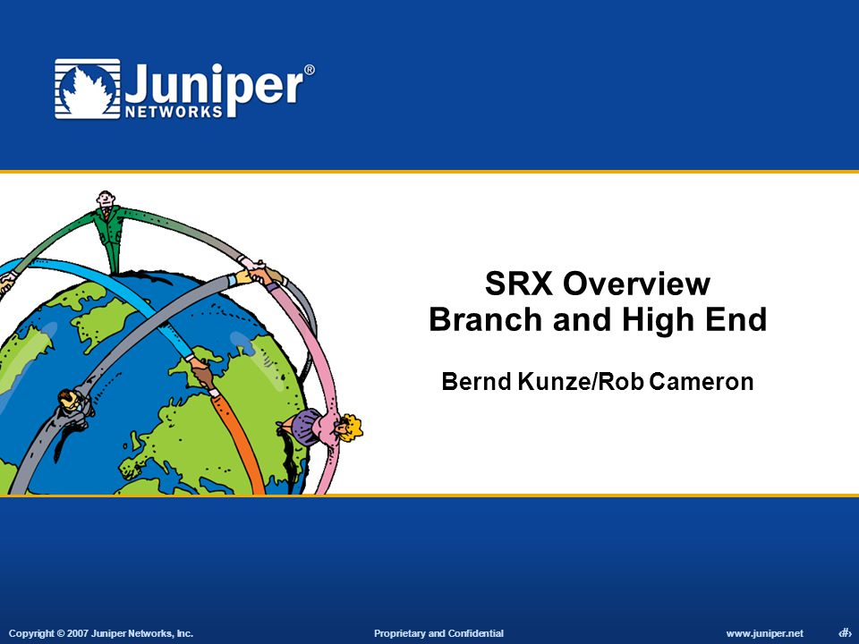 SRX Overview Branch and High End Bernd Kunze/Rob Cameron