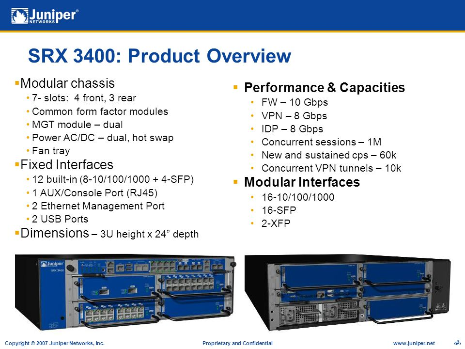 SRX 3400: Product Overview Modular chassis Performance & Capacities