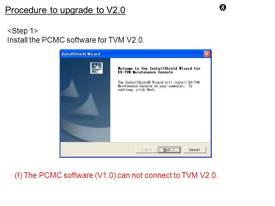 Procedure to upgrade to V2.0