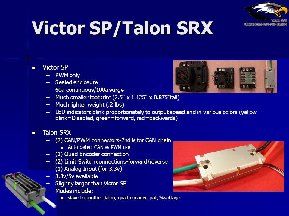 Victor SP/Talon SRX Victor SP Talon SRX PWM only Sealed enclosure