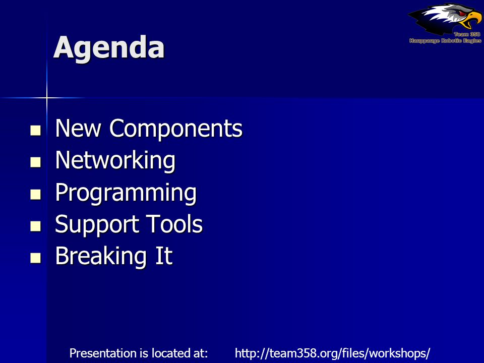Agenda New Components Networking Programming Support Tools Breaking It