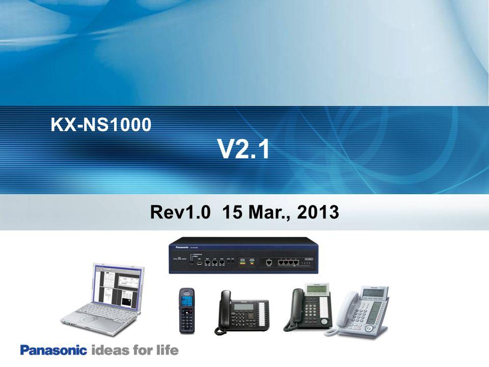 KX-NS1000 V2.1 Rev1.0 15 Mar., 2013