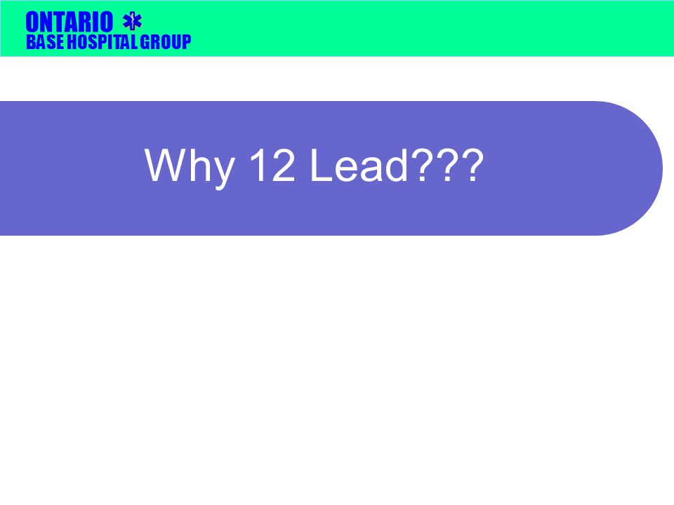 Why 12 Lead