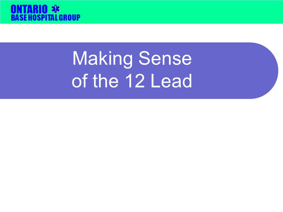 Making Sense of the 12 Lead