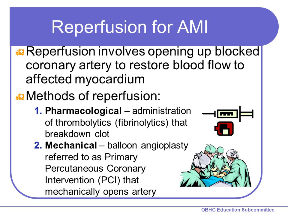 Reperfusion for AMI Reperfusion involves opening up blocked coronary artery to restore blood flow to affected myocardium.