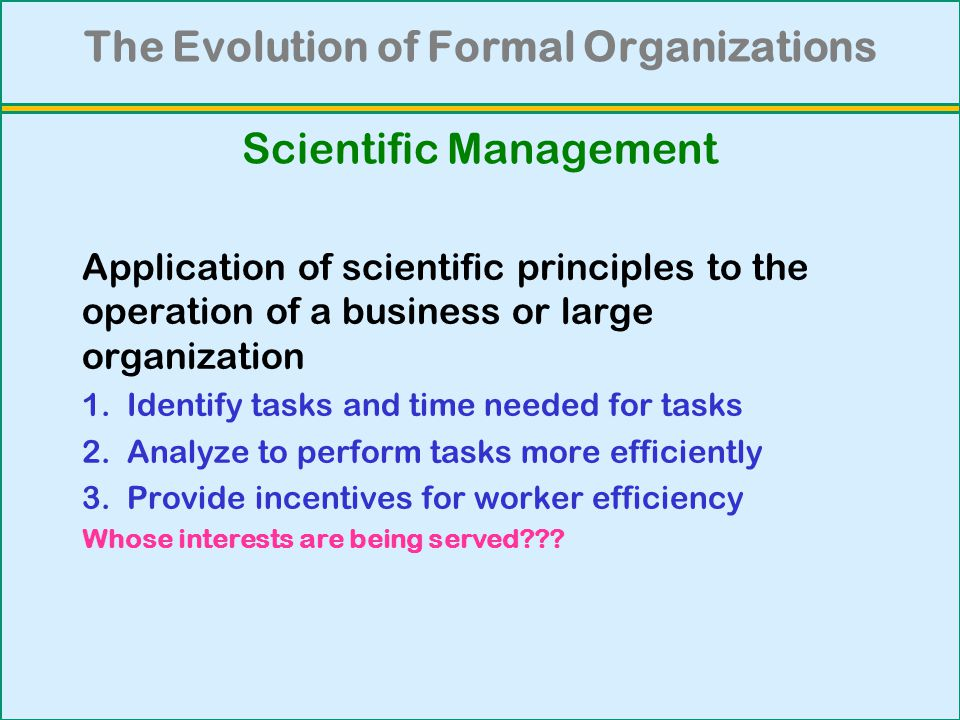 the evolution of formal organizations You explain to micah that you have beenstudying the evolution of formal organizations in your sociologyclass and that you would like to conduct some research to.