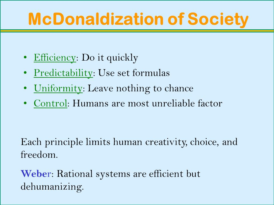 rational systems mcdonaldization Mcdonaldization is a term invented by author george ritzer in his book, the mcdonaldization of society these factors comprise a rational system.