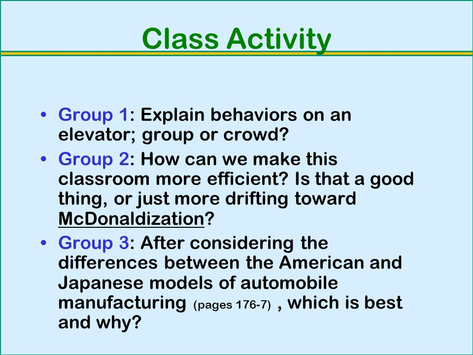 Class Activity Group 1: Explain behaviors on an elevator; group or crowd