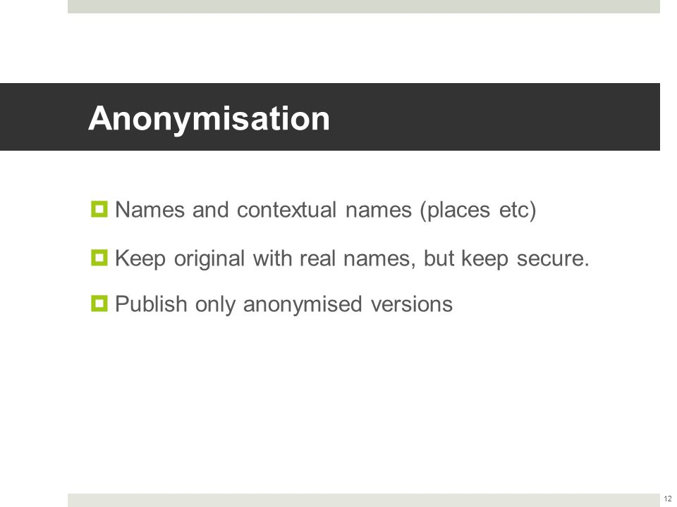 Anonymisation Names and contextual names (places etc)