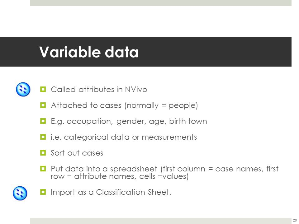 Variable data Called attributes in NVivo