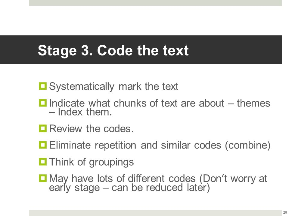 Stage 3. Code the text Systematically mark the text