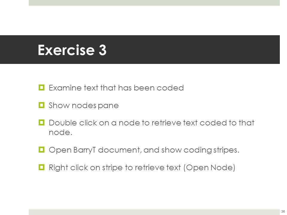 Exercise 3 Examine text that has been coded Show nodes pane