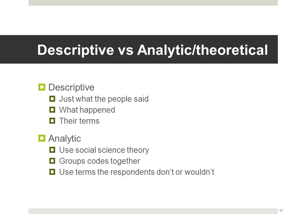 Descriptive vs Analytic/theoretical