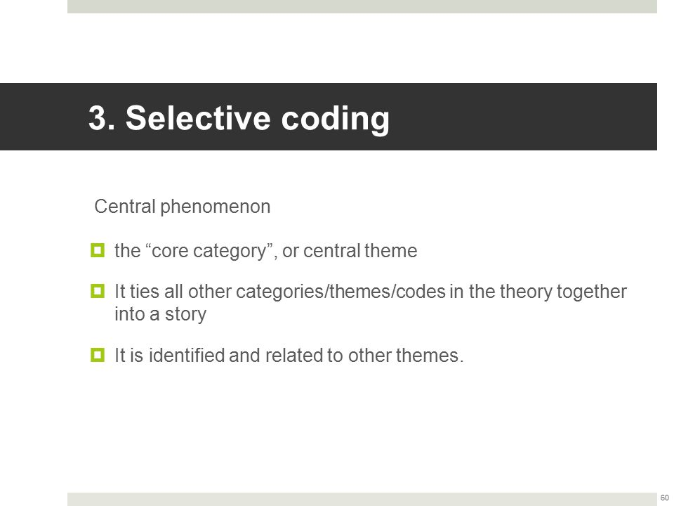 3. Selective coding Central phenomenon