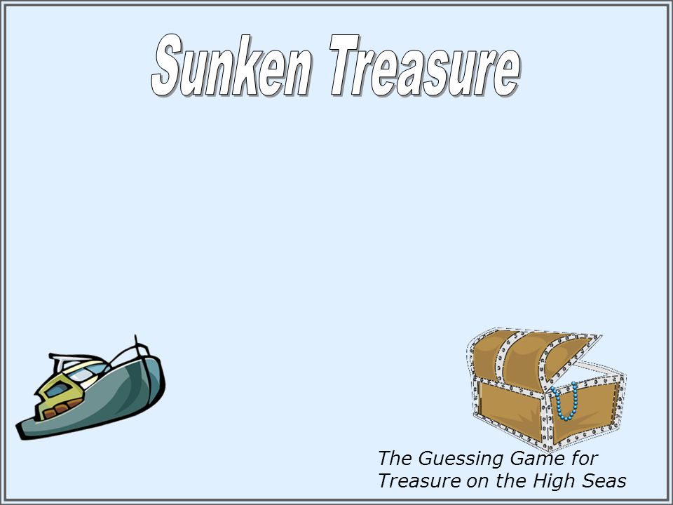 Sunken Treasure The Guessing Game for Treasure on the High Seas