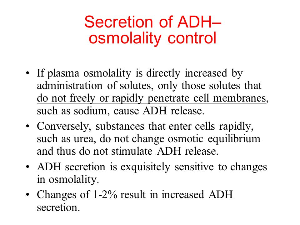 Secretion of ADH– osmolality control