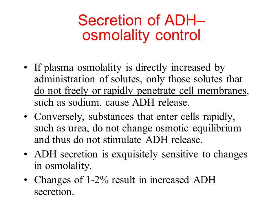 Secretion of ADH– osmolality control