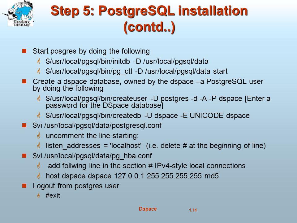 Step 5: PostgreSQL installation (contd..)