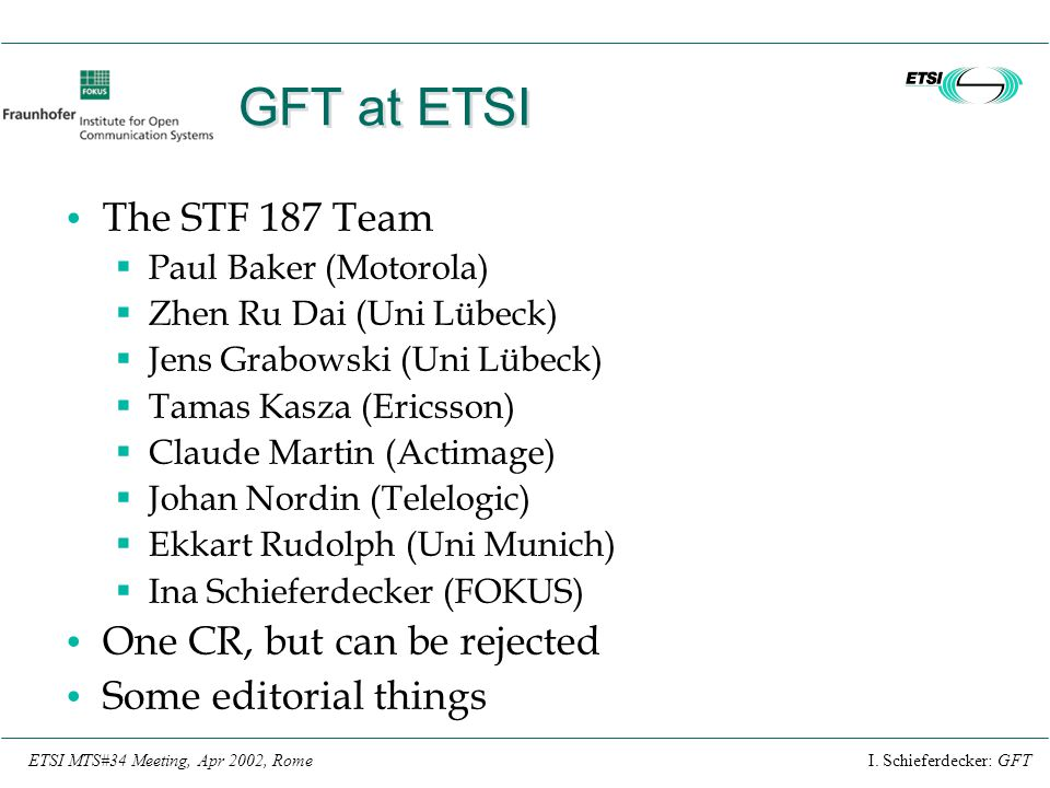 GFT at ETSI The STF 187 Team One CR, but can be rejected