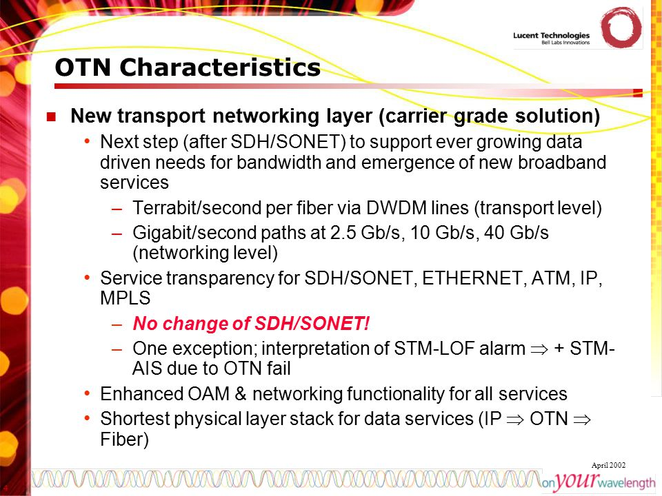 OTN Characteristics New transport networking layer (carrier grade solution)