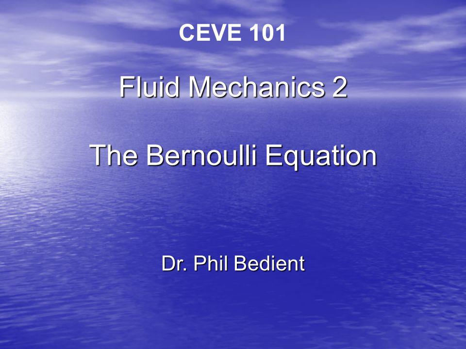 Fluid Mechanics 2 The Bernoulli Equation