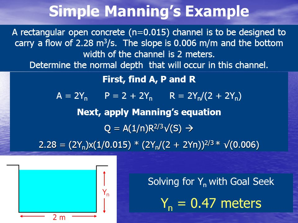 Simple Manning's Example Next, apply Manning's equation