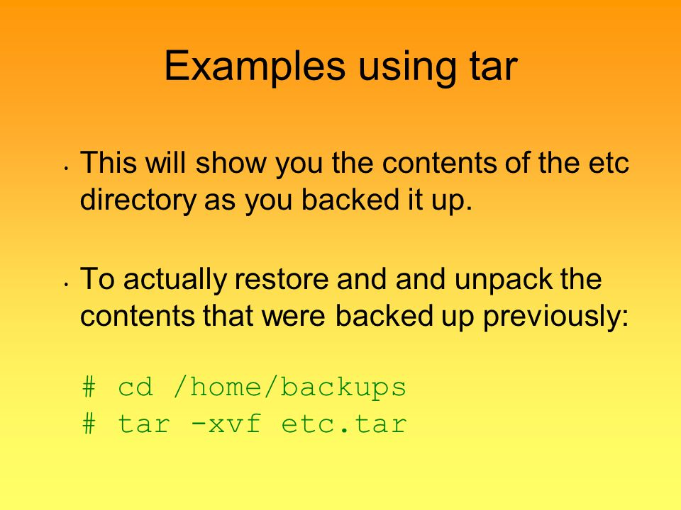 Examples using tar This will show you the contents of the etc directory as you backed it up.