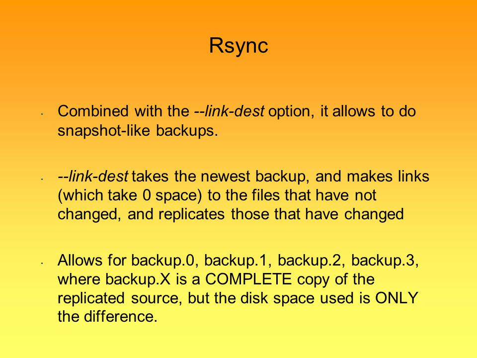 Rsync Combined with the --link-dest option, it allows to do snapshot-like backups.