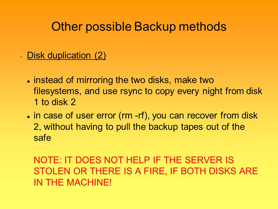 Other possible Backup methods