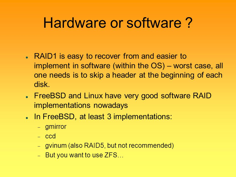 Hardware or software