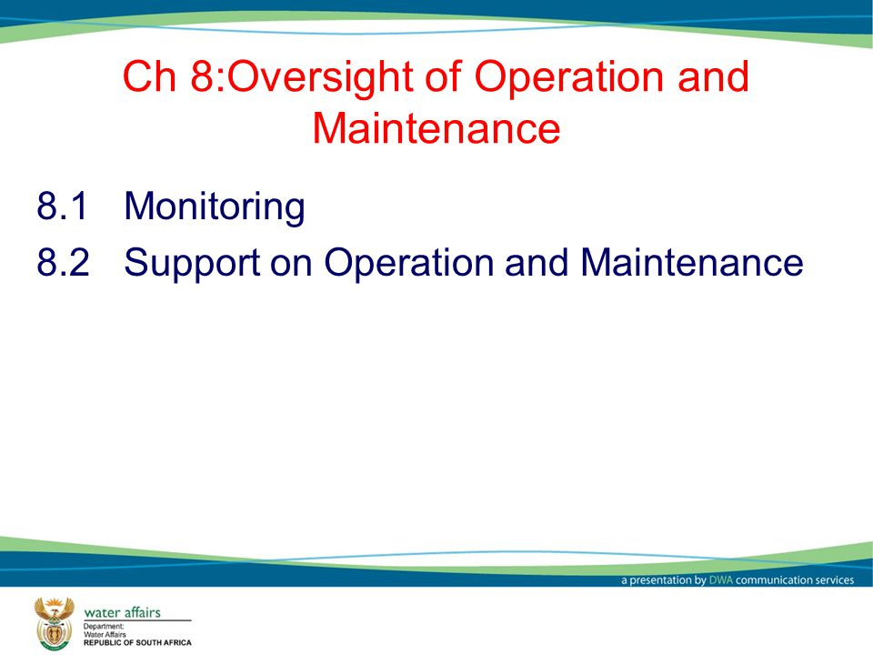 Ch 8:Oversight of Operation and Maintenance