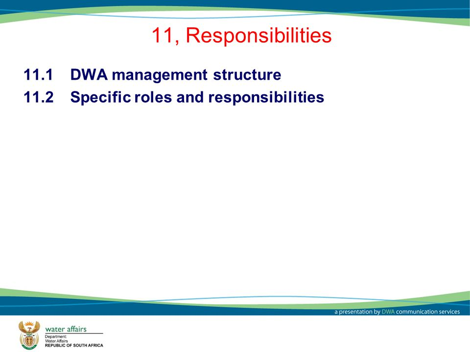 11, Responsibilities 11.1 DWA management structure 11.2 Specific roles and responsibilities 25