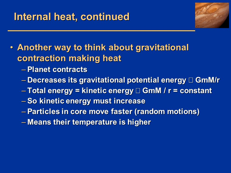 Internal heat, continued