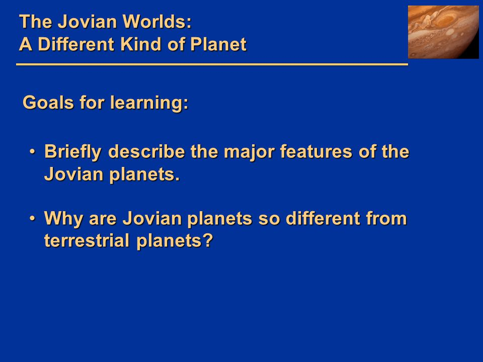 The Jovian Worlds: A Different Kind of Planet