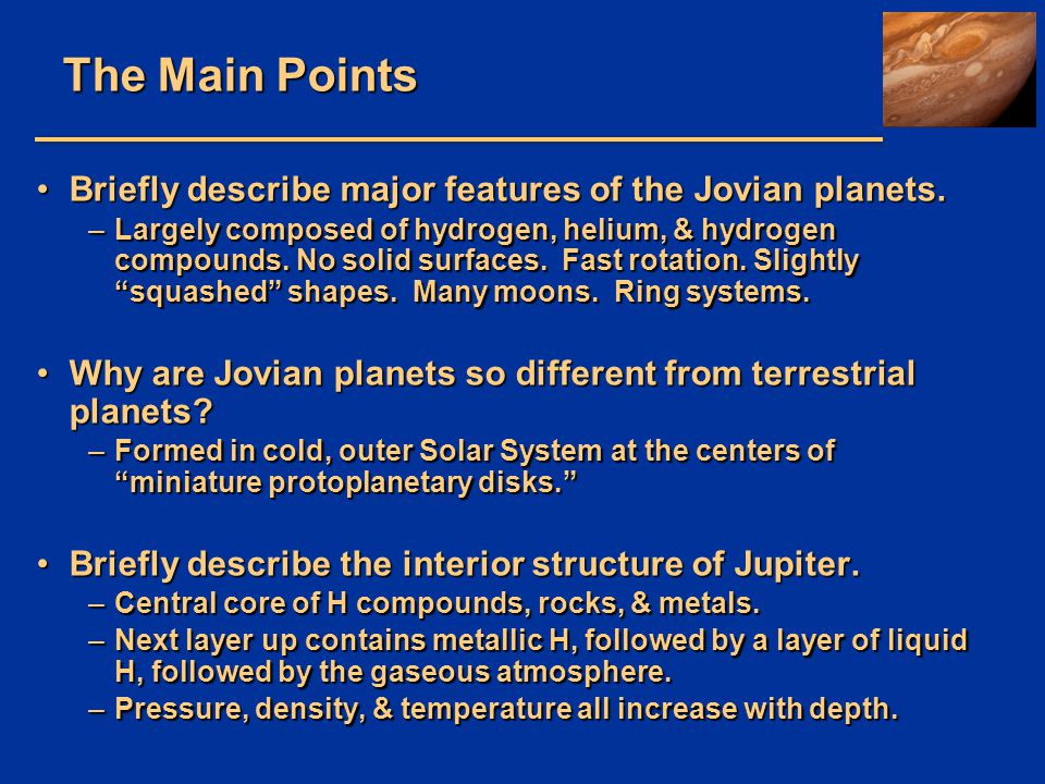The Main Points Briefly describe major features of the Jovian planets.