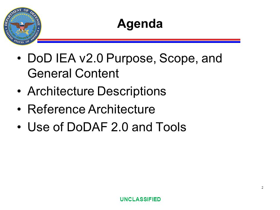 Agenda DoD IEA v2.0 Purpose, Scope, and General Content. Architecture Descriptions. Reference Architecture.