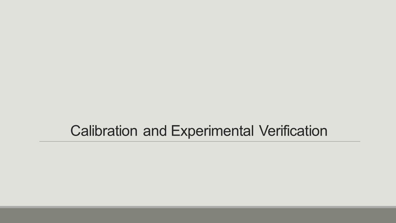 Calibration and Experimental Verification