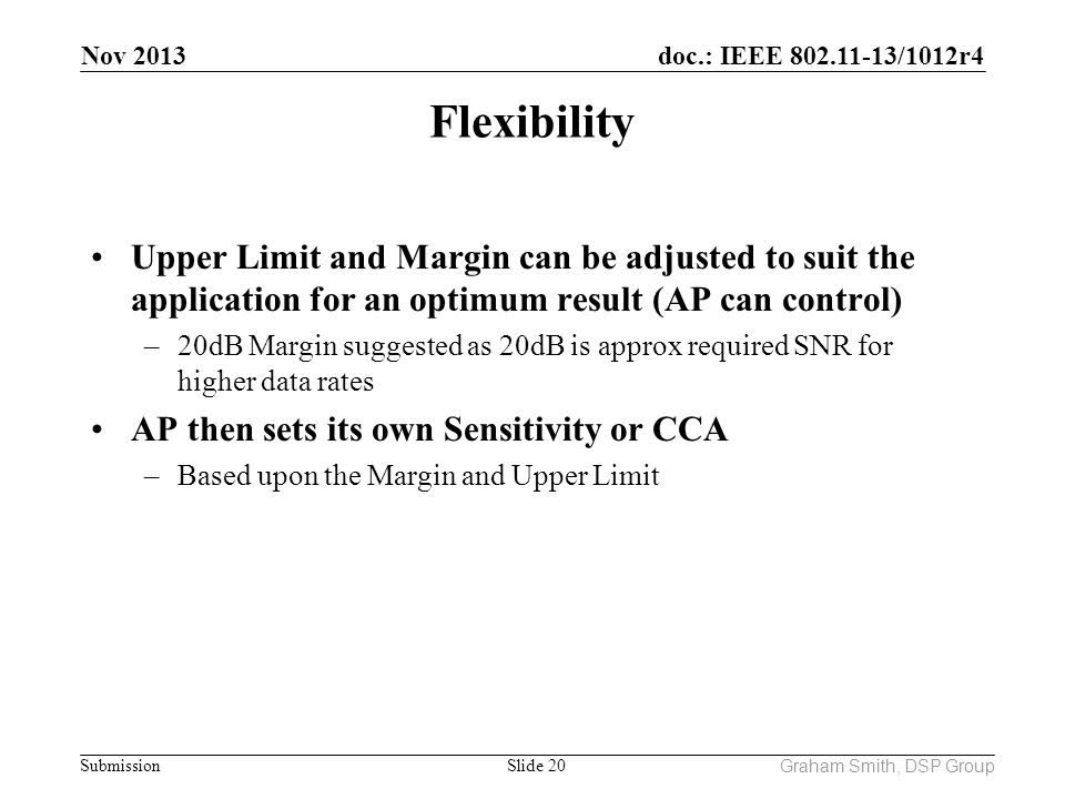 Nov 2013 Flexibility. Upper Limit and Margin can be adjusted to suit the application for an optimum result (AP can control)