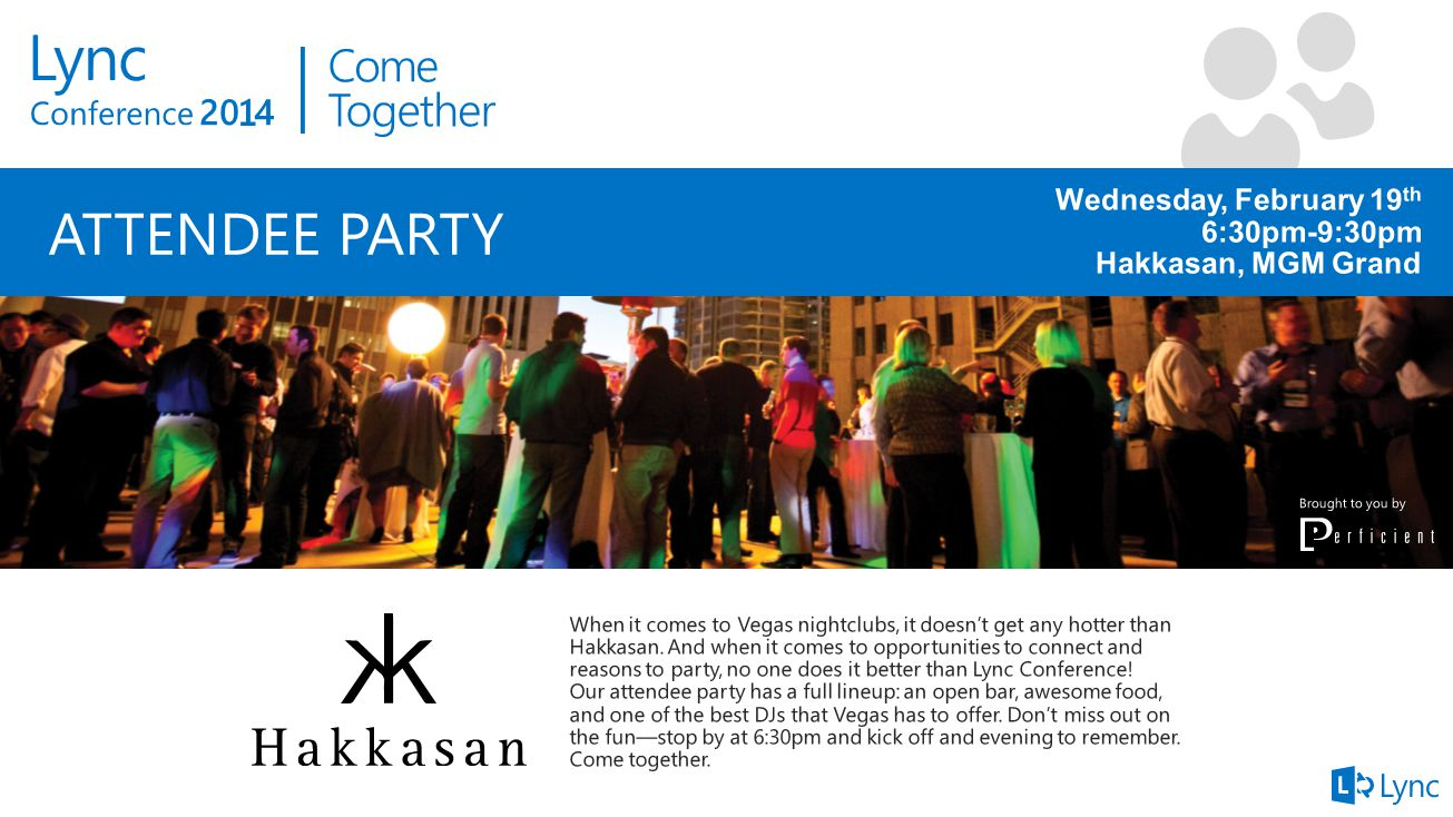 ATTENDEE PARTY Wednesday, February 19th 6:30pm-9:30pm Hakkasan, MGM Grand. Brought to you by.