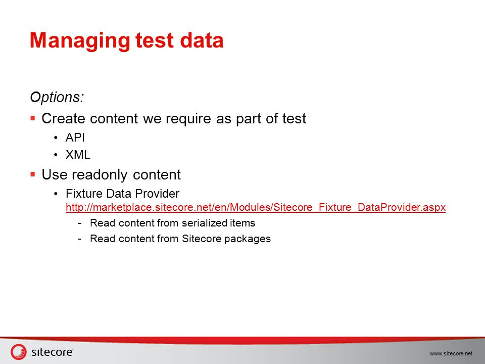 Managing test data Options: Create content we require as part of test