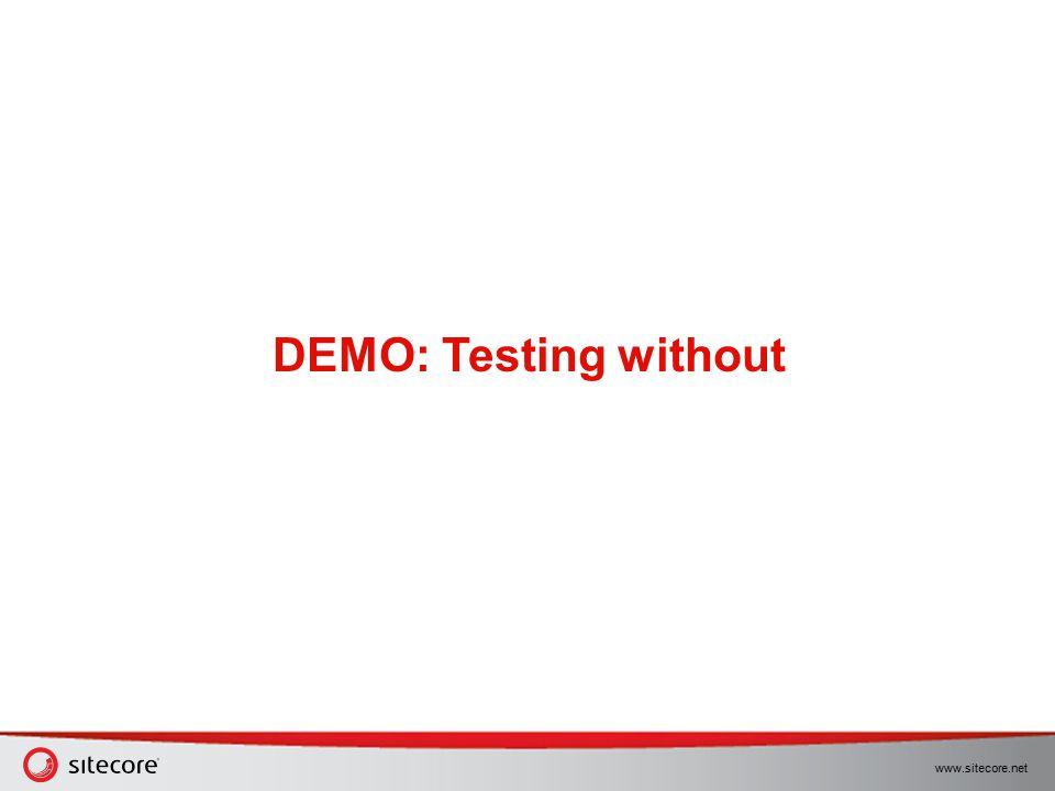 DEMO: Testing without