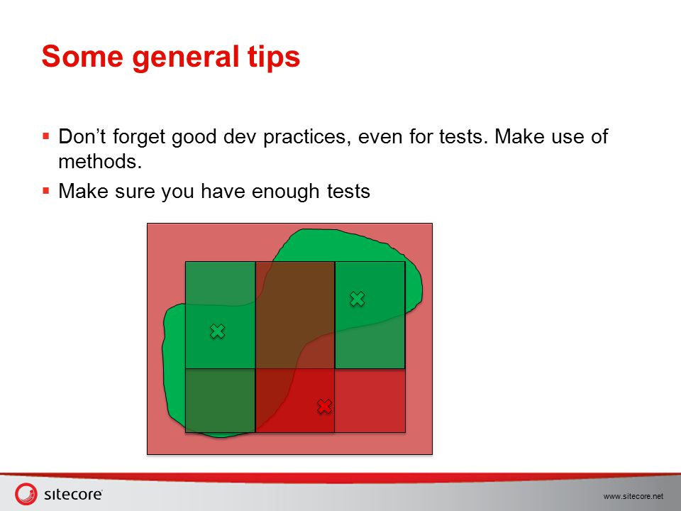 Some general tips Don't forget good dev practices, even for tests.