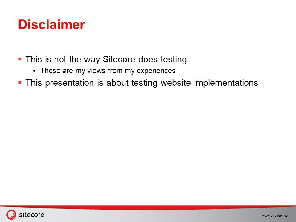 Disclaimer This is not the way Sitecore does testing