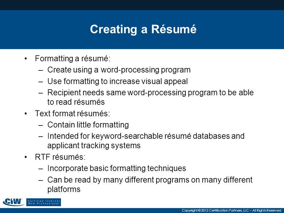Creating a Résumé Formatting a résumé:
