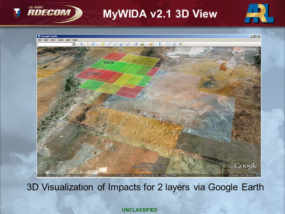 MyWIDA v2.1 3D View 3D Visualization of Impacts for 2 layers via Google Earth UNCLASSIFIED